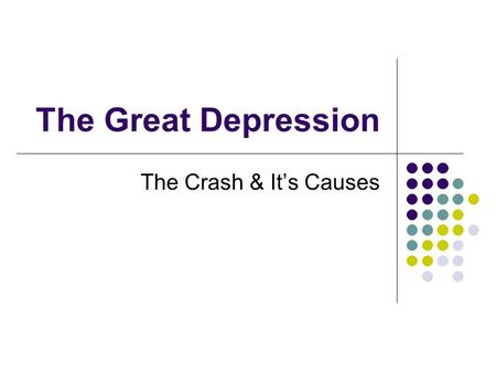 The Great Depression The Crash & It's Causes. The CRASH Thursday, October 24, 1929 sell, Sell, SELL! Five leading NY bankers meet at noon, secretly pump.