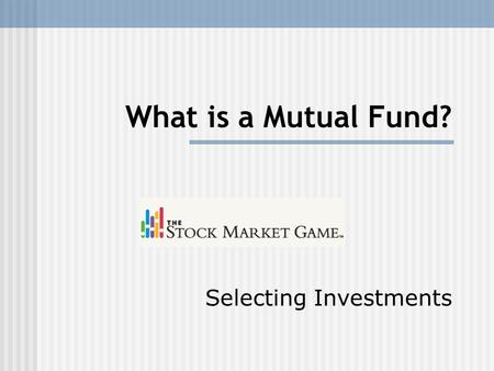 What is a Mutual Fund? Selecting Investments. Mutual Funds Defined A mutual fund is a collection of stocks, bonds and other securities owned by a group.