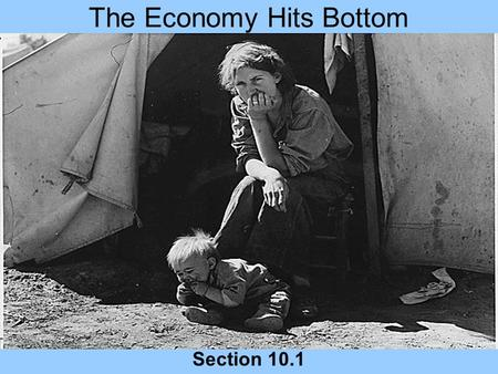 The Economy Hits Bottom Section 10.1. Review What was Henry Ford's production innovation/ Frederick Taylor's idea? What was its impact of other industries?