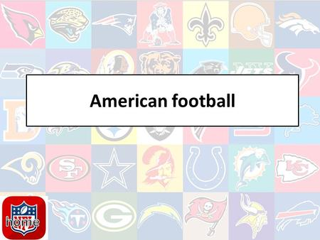 American football. Navigation IntroWhat is NFLWho is the audience American football conferenceTop 5 teams.