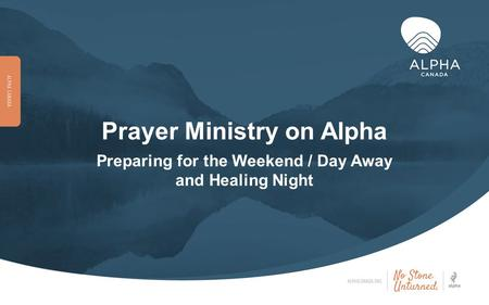 Prayer Ministry on Alpha Preparing for the Weekend / Day Away and Healing Night.