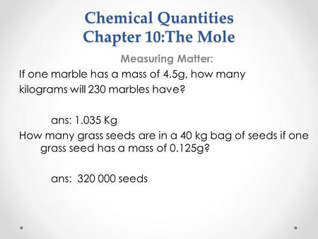 Chemical Quantities Chapter 10:The Mole