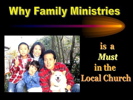 3. Family Ministries in the Local Church--Essential Features Promotes understanding of God's purpose Promotes understanding of God's purpose Strong families.