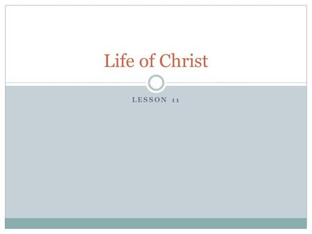 Life of Christ Lesson 11.