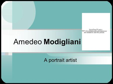 Amedeo Modigliani A portrait artist. Modigliani's life What can you tell about the artist from this photograph of him?