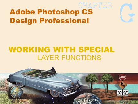 Adobe Photoshop CS Design Professional LAYER FUNCTIONS WORKING WITH SPECIAL.