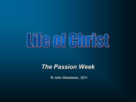 The Passion Week © John Stevenson, 2011. When He entered the temple, the chief priests and the elders of the people came to Him while He was teaching,