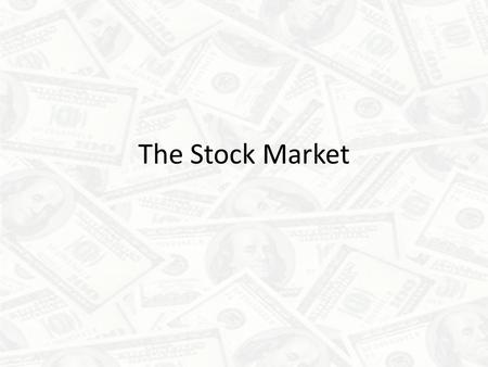 The Stock Market. In some countries, most businesses are owned and operated by the government. But in the United States, most businesses are privately.