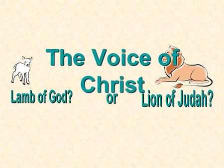 The Voice of Christ. The Voice of Christ demands the attention of every responsible person upon the earth today.