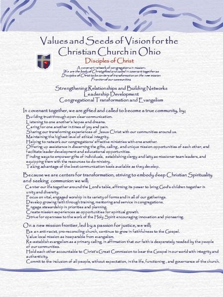 Values and Seeds of Vision for the Christian Church in Ohio Disciples of Christ A covenant network of congregations in mission: We are the body of Christ.