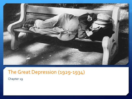 The Great Depression (1929-1934) Chapter 19. The Nation's Troubled Economy Chapter 19 Section 1.