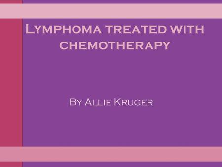 Lymphoma treated with chemotherapy