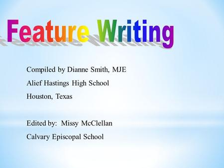 Compiled by Dianne Smith, MJE Alief Hastings High School Houston, Texas Edited by: Missy McClellan Calvary Episcopal School.