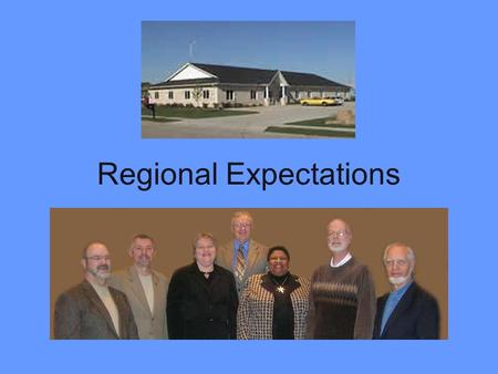 "Regional Expectations. ""I am very clear that there is no other moment in the life of a congregation that is important in terms of future faithfulness."