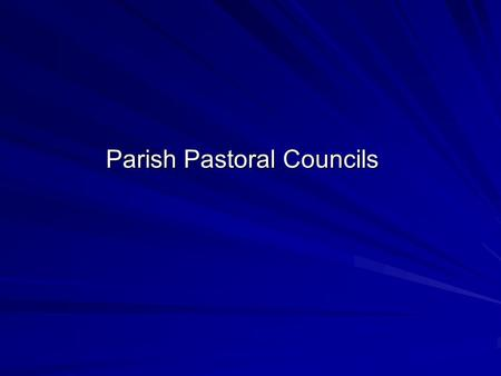 Parish Pastoral Councils. The Calling The call of the first disciples: Matthew 4:18-19 Mark 1:16-20 Luke 5:9-11 John 1:35-43.