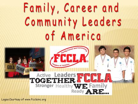 Logos Courtesy of www.fcclainc.org. Mission Statement: To promote personal growth and leadership development through Family and Consumer Sciences Education.