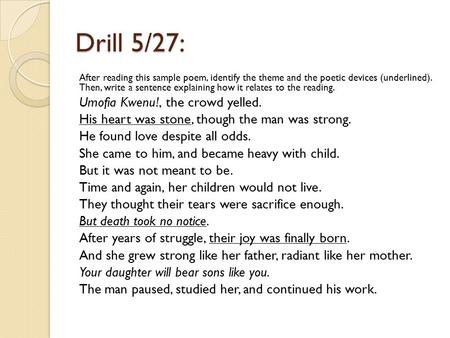Drill 5/27: After reading this sample poem, identify the theme and the poetic devices (underlined). Then, write a sentence explaining how it relates to.