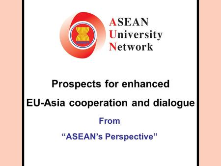 "Prospects for enhanced EU-Asia cooperation and dialogue From ""ASEAN's Perspective"""