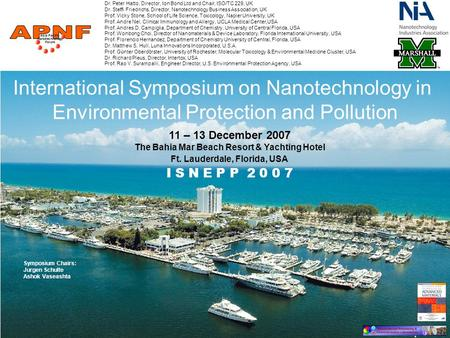 International Symposium on Nanotechnology in Environmental Protection and Pollution I S N E P P 2 0 0 7 11 – 13 December 2007 The Bahia Mar Beach Resort.
