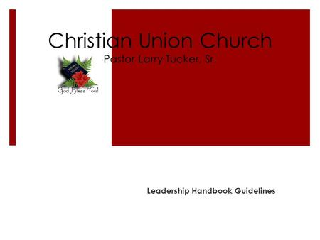 Christian Union Church Pastor Larry Tucker, Sr. Leadership Handbook Guidelines.
