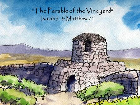 """The Parable of the Vineyard"""