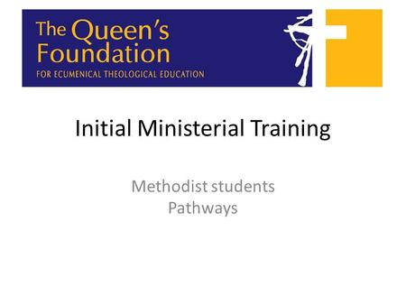 Initial Ministerial Training Methodist students Pathways.