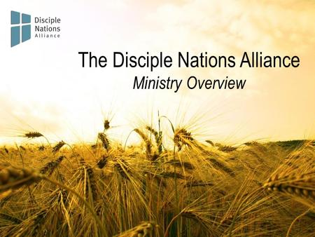 "The Disciple Nations Alliance Ministry Overview. ""Never have there been more churches, yet at the same time, never has their been more brokenness. Countless."
