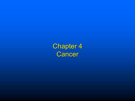 Chapter 4 Cancer. Elsevier items and derived items © 2009 by Saunders, an imprint of Elsevier Inc. 1 Terms  Tumors or Neoplasms: Swelling or new growth.