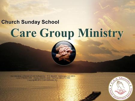 LOGO Church Sunday School Care Group Ministry. Class Care Group Ministry 1 1 2 2 3 3 Class Care Group Director (s) Care Group Leaders (One for every four.
