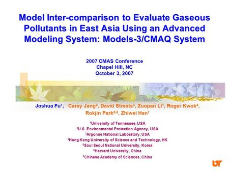 Model Inter-comparison to Evaluate Gaseous Pollutants in East Asia Using an Advanced Modeling System: Models-3/CMAQ System 2007 CMAS Conference Chapel.
