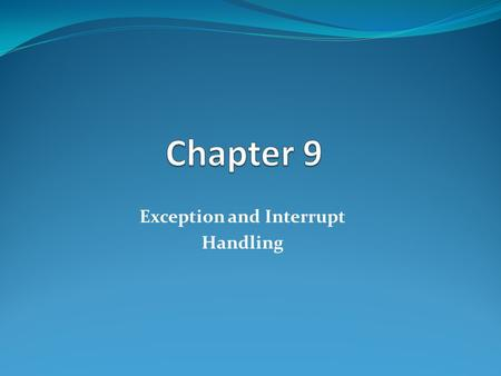 Exception and Interrupt Handling