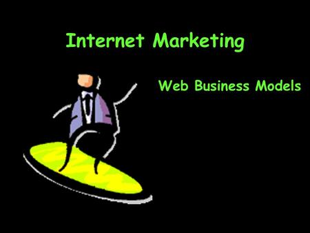 Internet Marketing Web Business Models. Do You Yahoo? For 50% of US Web users: YES!!! A phenomenal Silicon Valley success story Yahoo! brand extensions.