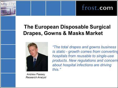 "The European Disposable Surgical Drapes, Gowns & Masks Market ""The total drapes and gowns business is static - growth comes from converting hospitals from."