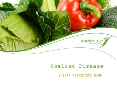 Coeliac Disease INSERT PRESENTERS NAME. What is Coeliac disease? Coeliac disease affects approximately 1 in 100 Australians. However 75% currently remain.
