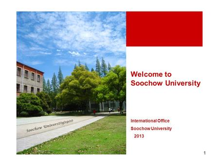 1 Welcome to Soochow University International Office Soochow University 2013.