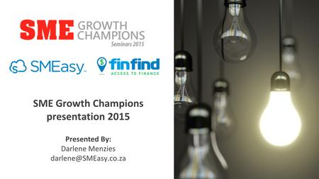 SME Growth Champions presentation 2015 Presented By: Darlene Menzies