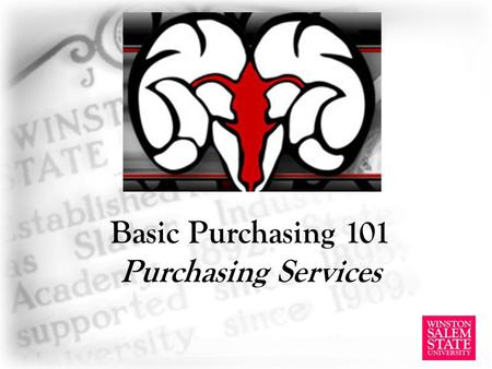 Basic Purchasing 101 Purchasing Services. Mission We strive to assist our customers to identify, select and acquire quality goods and services at competitive.