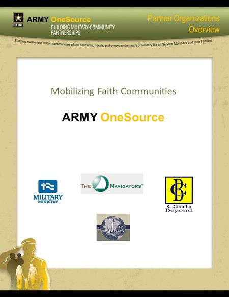 Mobilizing Faith Communities ARMY OneSource Partner Organizations Overview.