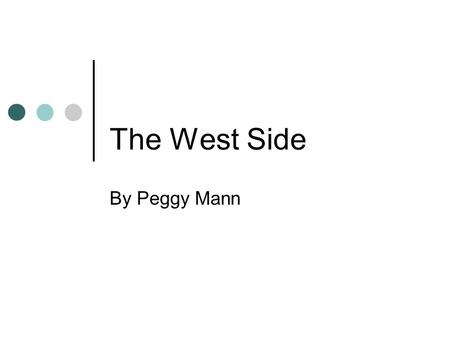The West Side By Peggy Mann http://www.opencourtresources.com.