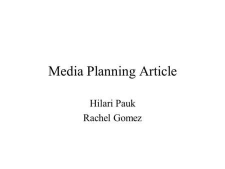 Media Planning Article Hilari Pauk Rachel Gomez. Seeing 'Mad Cash' in Online Advertising By Alana Semuels, Los Angeles Times Staff Writer Today, companies.