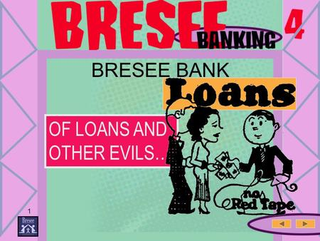BRESEE BANK OF LOANS AND OTHER EVILS… 1 2 Oh Yes You Can Borrow Points You WORK HARDER for the SAME STUFF.