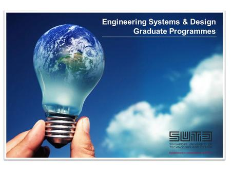 Engineering Systems & Design Graduate Programmes.