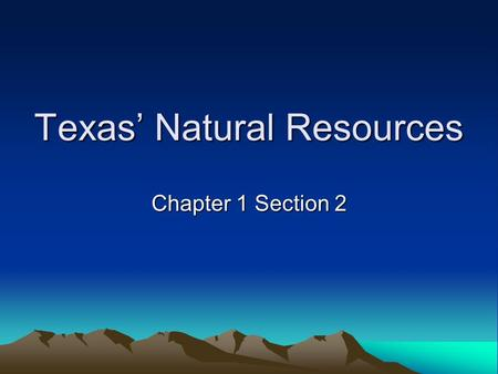 Texas' Natural Resources