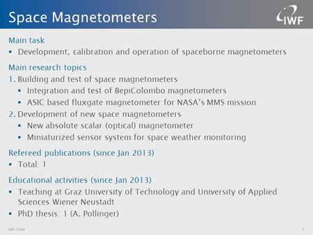 Main task  Development, calibration and operation of spaceborne magnetometers Main research topics 1.Building and test of space magnetometers  Integration.