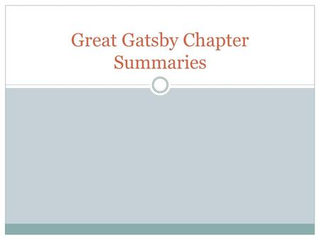 the great gatsby chapter 1 5 summaries The great gatsby summary & study guide includes detailed chapter summaries and analysis, quotes, character descriptions, themes, and more.