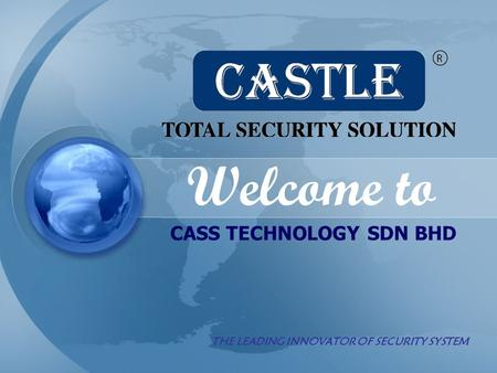 Welcome to CASS TECHNOLOGY SDN BHD THE LEADING INNOVATOR OF SECURITY SYSTEM.