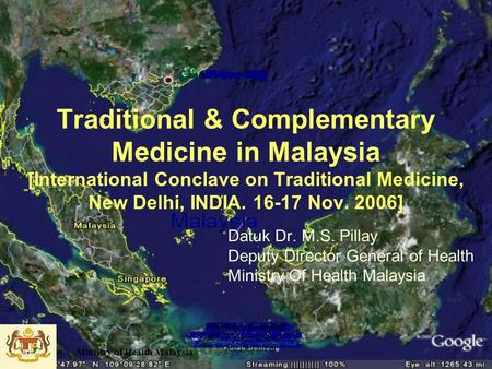 Ministry of Health Malaysia Traditional & Complementary Medicine in Malaysia [International Conclave on Traditional Medicine, New Delhi, INDIA. 16-17 Nov.