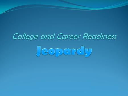 Getting into College Choosing a Career Financial AidRandom Important Stuff 100 200 300 400 500.