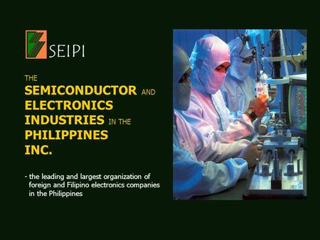 SEIPI SEMICONDUCTOR AND ELECTRONICS INDUSTRIES IN THE PHILIPPINES INC.