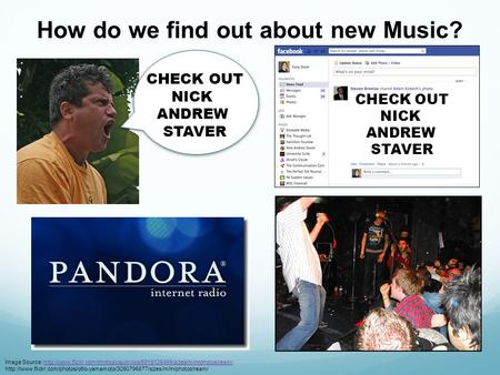 How do we find out about new Music? CHECK OUT NICK ANDREW STAVER Image Source: